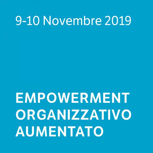 Empowerment Organizzativo Aumentato 09-10.11.2019
